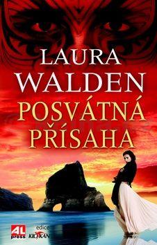 Walden Laura: Posvátná přísaha cena od 149 Kč