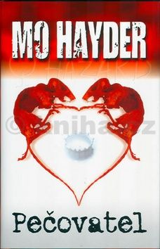 Mo Hayder: Pečovatel cena od 148 Kč