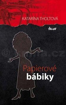 Katarína Tholtová: Papierové bábiky cena od 191 Kč