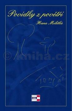 Hana Militká: Povídky z povětří cena od 104 Kč