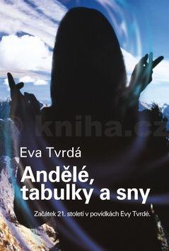 Eva Tvrdá: Andělé, tabulky a sny cena od 140 Kč