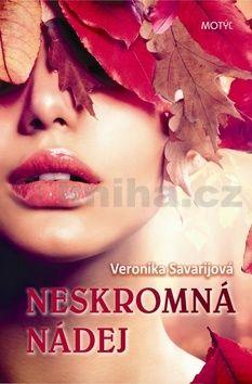 Veronika Savarijová: Neskromná nádej cena od 140 Kč