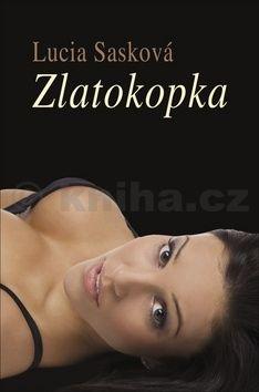 Lucia Sasková: Zlatokopka cena od 209 Kč
