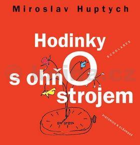 Miroslav Huptych: Hodinky s ohňostrojem cena od 114 Kč