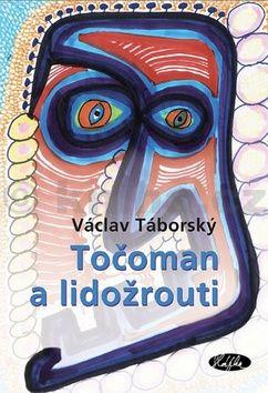 Václav Táborský: Točoman a lidožrouti cena od 155 Kč