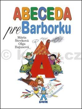 Mária Števková, Oľga Bajusová: Abeceda pre Barborku cena od 130 Kč