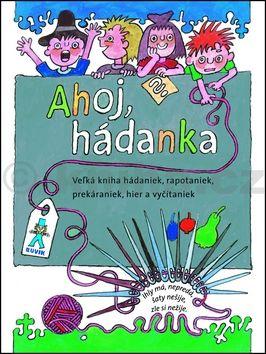 Mária Ďuríčková, Mária Števková, Miroslav Cipár: Ahoj, hádanka! cena od 176 Kč