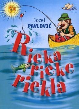 Jozef Pavlovič: Rieka rieke riekla cena od 131 Kč