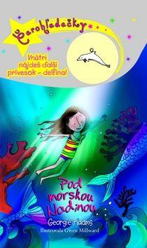 Georgie Adams: Čarohľadačky Pod morskou hladinou cena od 125 Kč