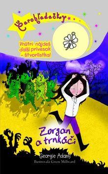 Georgie Adams: Čarohľadačky Zorgan a trnkáči cena od 125 Kč