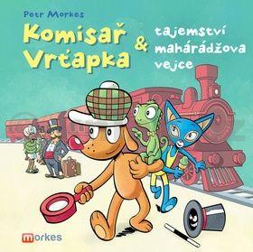 Petr Morkes: Komisař Vrťapka a tajemství mahárádžova vejce cena od 159 Kč