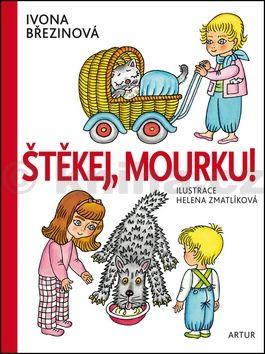 Helena Zmatlíková, Ivona Březinová: Štěkej, Mourku! cena od 168 Kč