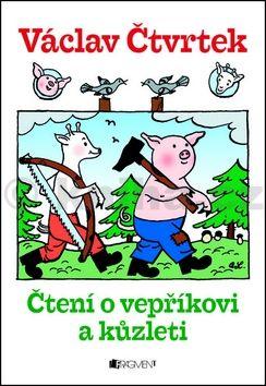 Václav Čtvrtek: Čtení o vepříkovi a kůzleti cena od 121 Kč