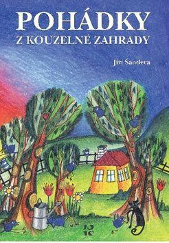 Jiří Šandera, Vendula Kramářová: Pohádky z kouzelné zahrady cena od 132 Kč