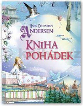 Hans Christian Andersen: Hans Christian Andersen - Velká kniha pohádek cena od 218 Kč