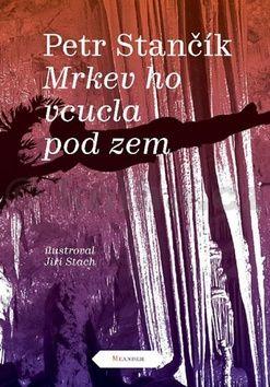 Jiří Stach, Petr Stančík: Mrkev ho vcucla pod zem cena od 186 Kč