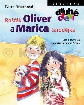 Zdenka Krejčová, Petra Braunová: Rošťák Oliver a Marica čarodějka cena od 0 Kč