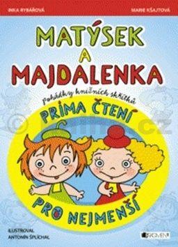 Antonín Šplíchal: Matýsek a Majdalenka – prima čtení pro nejmenší cena od 121 Kč
