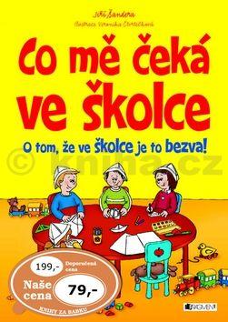 Veronika Čtvrtečková, Jiří Šandera: Co mě čeká ve školce – pro KZB cena od 55 Kč