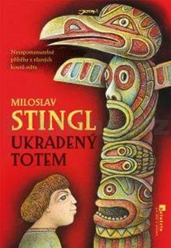 Miloslav Stingl: Ukradený totem cena od 193 Kč