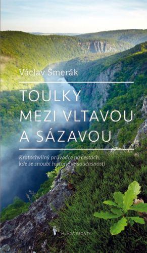 Václav Šmerák: Toulky mezi Vltavou a Sázavou cena od 199 Kč
