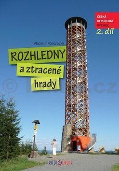 Vladimír Pohorecký: Rozhledny a ztracené hrady 2. cena od 239 Kč