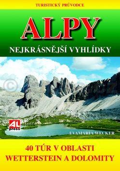 Wecker Evamaria: Alpy Nejkrásnější vyhlídky cena od 236 Kč