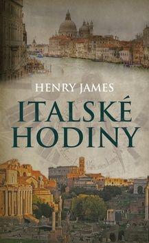 Henry James: Italské hodiny cena od 215 Kč
