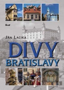 Ján Lacika: Divy Bratislavy cena od 396 Kč