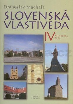 Drahoslav Machala: Slovenská vlastiveda IV cena od 166 Kč