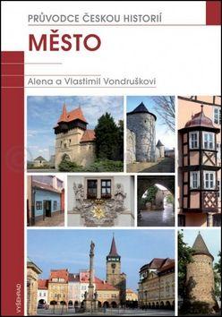 Vlastimil Vondruška, Alena Vondrušková: Město cena od 301 Kč