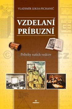 Vladimír Leksa-Pichanič: Vzdelaní príbuzní cena od 159 Kč