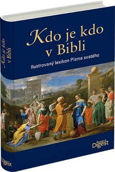 Veronika Dudková: Kdo je kdo v Bibli - Ilustrovaný lexikon Písma svatého cena od 627 Kč