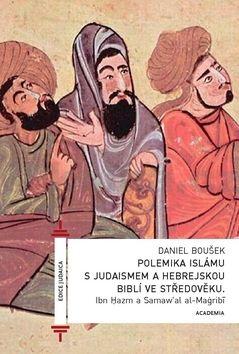 Ibn Hazm: Polemika islámu s judaismem a hebrejskou biblí ve středověku cena od 300 Kč