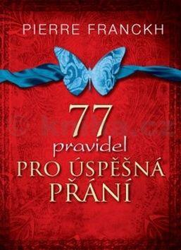 Pierre Franckh: 77 pravidel pro úspěšná přání cena od 235 Kč