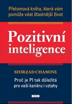 Chamine Shirzad: Pozitivní inteligence (E-KNIHA) cena od 172 Kč