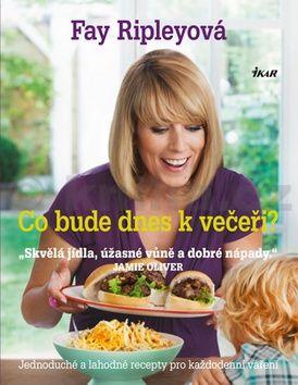 Fay Ripleyová: Co bude dnes k večeři? cena od 319 Kč