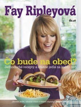 Fay Ripley: Čo bude na obed? cena od 349 Kč