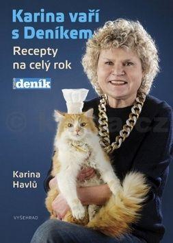 Karina Havlů: Karina vaří s Deníkem - Recepty na celý rok cena od 213 Kč