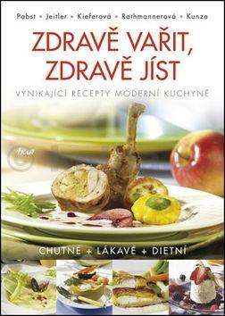 Johann Pabst, Gerald Jeitler, Ingrid Kieferová: Zdravě vařit, zdravě jíst - 300 receptů pro životní pohodu cena od 399 Kč