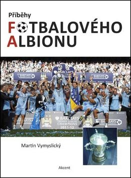 Martin Vymyslický: Příběhy fotbalového Albionu cena od 159 Kč