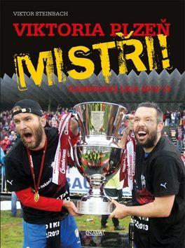 Viktor Steinbach: Viktoria Plzeň - Mistři! cena od 195 Kč