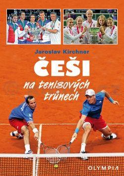 Jaroslav Kirchner: Češi na tenisových trůnech cena od 65 Kč