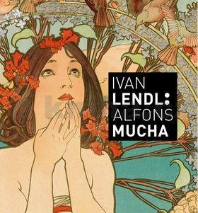 Alfons Mucha: Alfons Mucha - Plakáty ze sbírky Ivana Lendla cena od 799 Kč