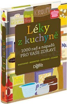 Kušiakovi Hana a Ivana: Léky z kuchyně - 1000 rad a nápadů pro vaše zdraví cena od 632 Kč