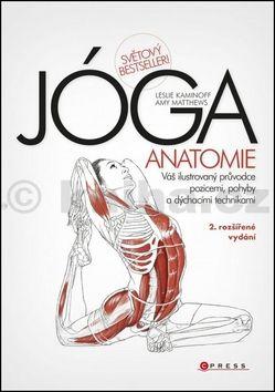 Amy Matthews: JÓGA Anatomie cena od 379 Kč