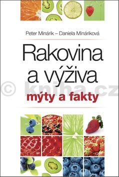Daniela Mináriková: Rakovina a výživa Mýty a fakty cena od 96 Kč