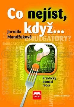 Jarmila Mandžuková: Co nejíst, když... - Praktický domácí rádce cena od 120 Kč