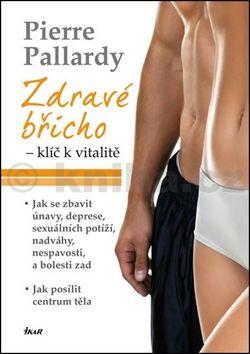 Pierre Pallardy: Zdravé břicho - klíč k vitalitě cena od 207 Kč