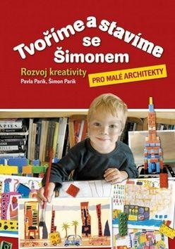 Pavla Parik, Šimon Parik: Tvoříme a stavíme se Šimonem cena od 241 Kč